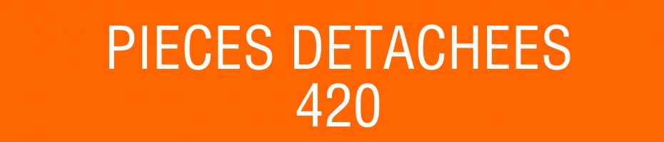 Pièces détachées 420
