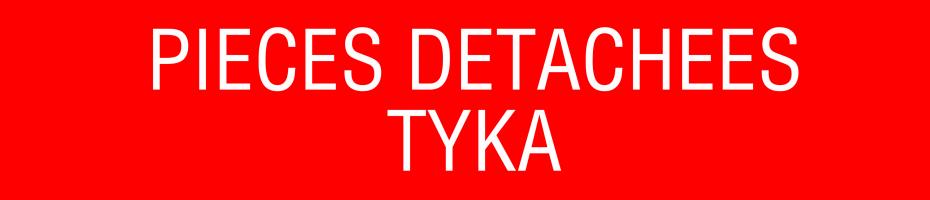 Pièces détachées Tyka