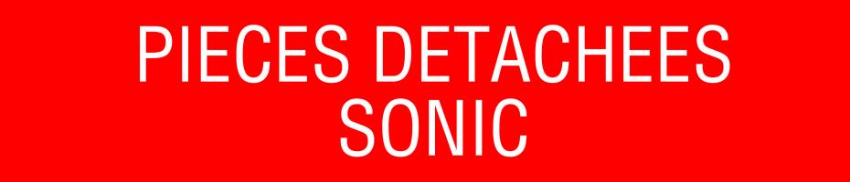Pièces détachées Sonic