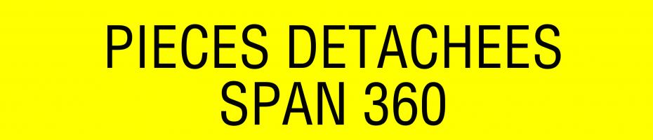 Pièces détachées SPAN 360